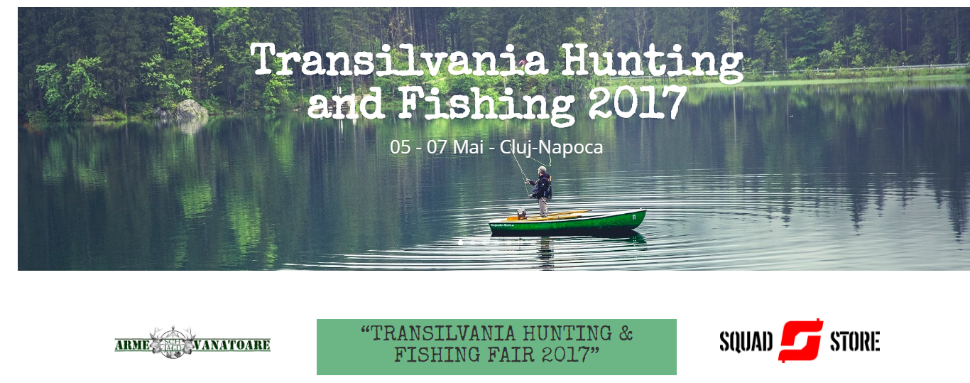 Poster Transilvania Hunting & Fishing cu partener Squad Store
